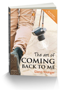 "Spiritual Book cover ""The Art of Coming Back to Me"" by Glenn Younger; Enlightertainment; unconditional Love; spiritual fiction"