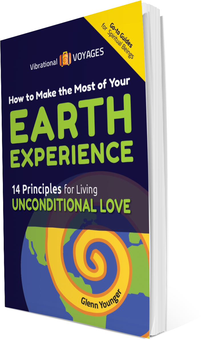 "Vibrational Voyages Go-To Books for Spiritual Beings ""How to Make the Most of Your Earth Experience"" by Glenn Younger author, spiritual book cover"