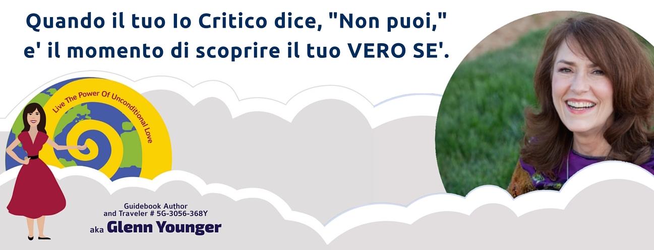 """Divine Light Vibrations with Glenn Younger, author, header in Italian. """"quando il tuo Io Critico dice, """"Non puoi,"""" e' il momento di scoprire il tuo VERO SE' """""""