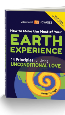 """""""How to Make the Most of Your Earth Experience--14 Principles for Living Unconditional Love"""", spiritual book by Glenn Younger, send your Inner Critic on permanent vacation."""