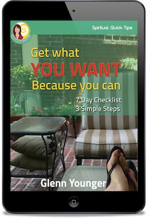 """""""Get What You Want Because You Can"""" free EJournal opt in from Enlightertainment with Glenn Younger on DivineLightVibrations.com and Waymakers Academy; Spiritual Reawakening; Spiritual Transformation; Unconditional Love;meditation"""