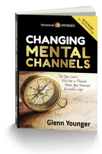 "Spiritual book ""Changing Mental Channels So You Don't End Up in Podunk When You Wanted Emerald City"" by Glenn Younger, spiritual awakening, emotional freedom"