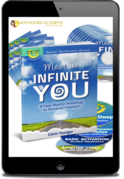 Meet the Infinite You (online course) in Waymakers Academy for Self-Explorers and New Thought Thinkers, Divine Soul Mission, Unconditional Love, Divine Light vibrations, Enlightertainment with Glenn Younger, author